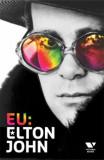 Eu: Elton John, Autobiografia/Elton John