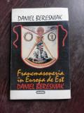 FRANCMASONERIA IN EUROPA DE EST - DANIEL BERESNIAK