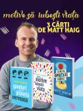 Pachet Motive să iubești viața - 3 cărți de Matt Haig