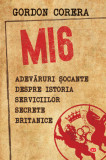 MI6. Adevaruri socante despre istoria serviciilor secrete britanice | Gordon Corera