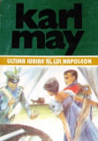 Karl May - Ultima iubire a lui Napoleon ( Opere, vol. 39)