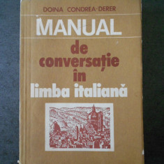 DOINA CONDREA DERER - MANUAL DE CONVERSATIE IN LIMBA ITALIANA