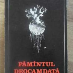 PAMANTUL DEOCAMDATA - ADRIAN PAUNESCU