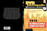 Primul Război Mondial 1915 Globalizarea Conflictului, DVD, Romana, productii romanesti