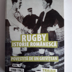 RUGBY, istorie romaneasca 1908-1982 vol. I / C47P