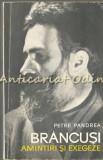 Brancusi. Amintiri Si Exegeze - Petre Pandrea