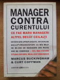 MANAGER CONTRA CURENTULUI- M. BUCKINGHAM, CURT COFFMAN- cartonata, r4b