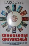 CRONOLOGIA UNIVERSALA - LAROUSSE