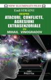 Cumpara ieftin Atacuri, conflicte, agresiuni extrasenzoriale cu Mihail Vinogradov/Emil Strainu