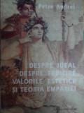 Despre Ideal Despre Fericire Valorile Estetice Si Teoria Empa - Petre Andrei ,548126