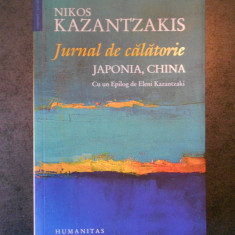 NIKOS KAZANTZAKIS - JURNAL DE CALATORIE * JAPONIA, CHINA