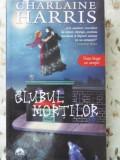 CLUBUL MORTILOR - CHARLAINE HARRIS