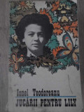 JUCARII PENTRU LILY - IONEL TEODOREANU