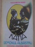 KATIA DEMONUL ALBASTRU-PRINCIPESA MARTHA BIBESCU