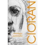 Antologia portretului - Emil Cioran