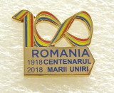 y597 INSIGNA CENTENARUL MARII UNIRI 1918 2018