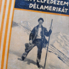 Ujra felfedezem Delamerikat - Richard Halliburton