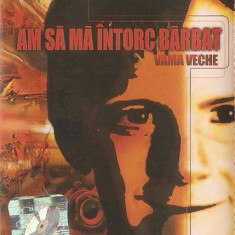 Caseta Vama Veche-Am Sa Ma Intorc Barbat ,originala