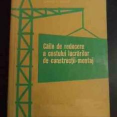 Caile De Reducere A Costului Lucrarilor De Constructii-montaj - Cornel V. Olariu ,547972