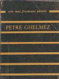 Petre Ghelmez - Coborarea in cuvant / col. Cele mai frumoase poezii