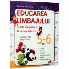 5-6 Ani Educarea limbajului grupa mare - Stefania Antonovici