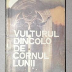 VULTURUL DINCOLO DE CORNUL LUNII-RODICA OJOG-BRASOVEANU BUCURESTI 1988