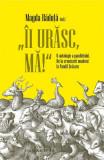 """""""Îi urăsc, mă!"""" O antologie a pamfletului. De la cronicarii munteni la Pamfil Șeicaru"""