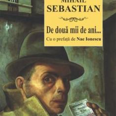 MIHAIL SEBASTIAN- De Doua Mii De Ani, Absolut Noua
