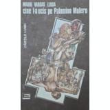 Cine l-a ucis pe Palomino Molero (Ed. Eminescu)