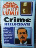 Crime neelucidate-Colectia Misterele lumii-Ed.Hiparion 1999