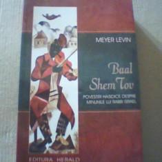 Meyer Levin- BAAL SHEM TOV / Povestiri hasidice despre minunile lui Rabbi Israel