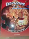 ENCICLOPEDIA DISNEY DESCOPERA LUMEA DISTRANDU-TE!  ISTORIA OMULUI