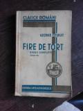 FIRE DE TORT, OPERE COMPLETE - GEORGE COSBUC
