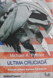 Ultima Cruciada - Americanism versus Islamism