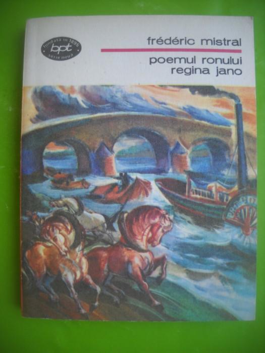 HOPCT  POEMUL RONULUI REGINA JANO-FREDERIC MISTRAL-BPT 1988 -272  PAGINI
