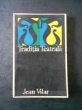 JEAN VILAR - TRADIDIA TEATRALA