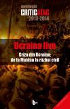Ucraina live | Vasile Ernu, Florin Poenaru