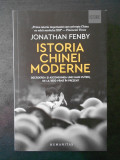 JONATHAN FENBY - ISTORIA CHINEI MODERNE
