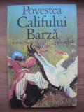 WILHELM HAUFF - POVESTEA CALIFULUI BARZA (ilustratii Gerhard Lahr ) - 1984