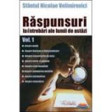 Raspunsuri la intrebari ale lumii de astazi vol. 1 - sf. Nicolae Velimirovici