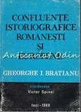 Cumpara ieftin Confluente Istoriografice Romanesti Si Europene - Victor Spinei