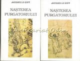Nasterea Purgatoriului I, II - Jacques Le Goff