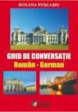 Ghid de conversatie Roman - German/Roxana Puscasiu