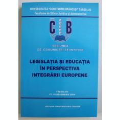 SESIUNEA DE COMUNICARI STIINTIFICE , LEGISLATIA SI EDUCATIA IN PERSPECTIVA INTEGRARII EUROPENE , 2004