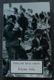 Varlam Shalamov (Șalamov) - Kolyma Tales (Povestiri din Kolîma; lb. engleză)
