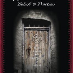 Wiccan Beliefs & Practices: With Rituals for Solitaries & Covens