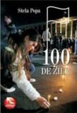 100 de zile/Stela Popa
