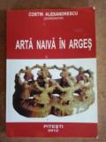 Arta naiva in Arges- Costin Alexandrescu