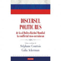 Discursul politic rus de la al Doilea Razboi Mondial la conflictul ruso-ucrainean - Stéphane Courtois, Galia Ackerman (coord.)