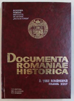 DOCUMENTA ROMANIAE HISTORICA - B. TARA ROMANEASCA , VOLUMUL XXXV ( 1650 ) , volum intocmit de VIOLETA BARBU ...OANA RIZESCU , 2003 foto